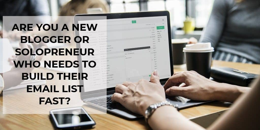 Quick email list building tactics for new bloggers and solopreneurs